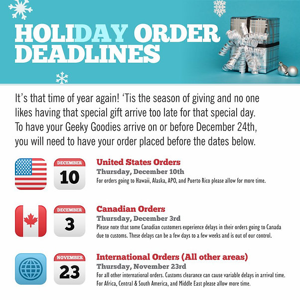 2020 Holiday Order Deadlines for Geeky Goodies to arrive in time for the holidays