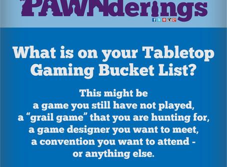 #PAWNderings - Board Game Bucket List