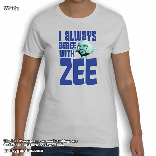 I Always Agree With ZEE Dice Tower Women's White T-shirt