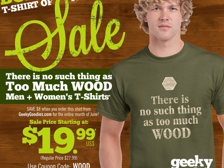 There is No Such Thing as Too Much WOOD - Board Game T-shirt of the Month Sale!