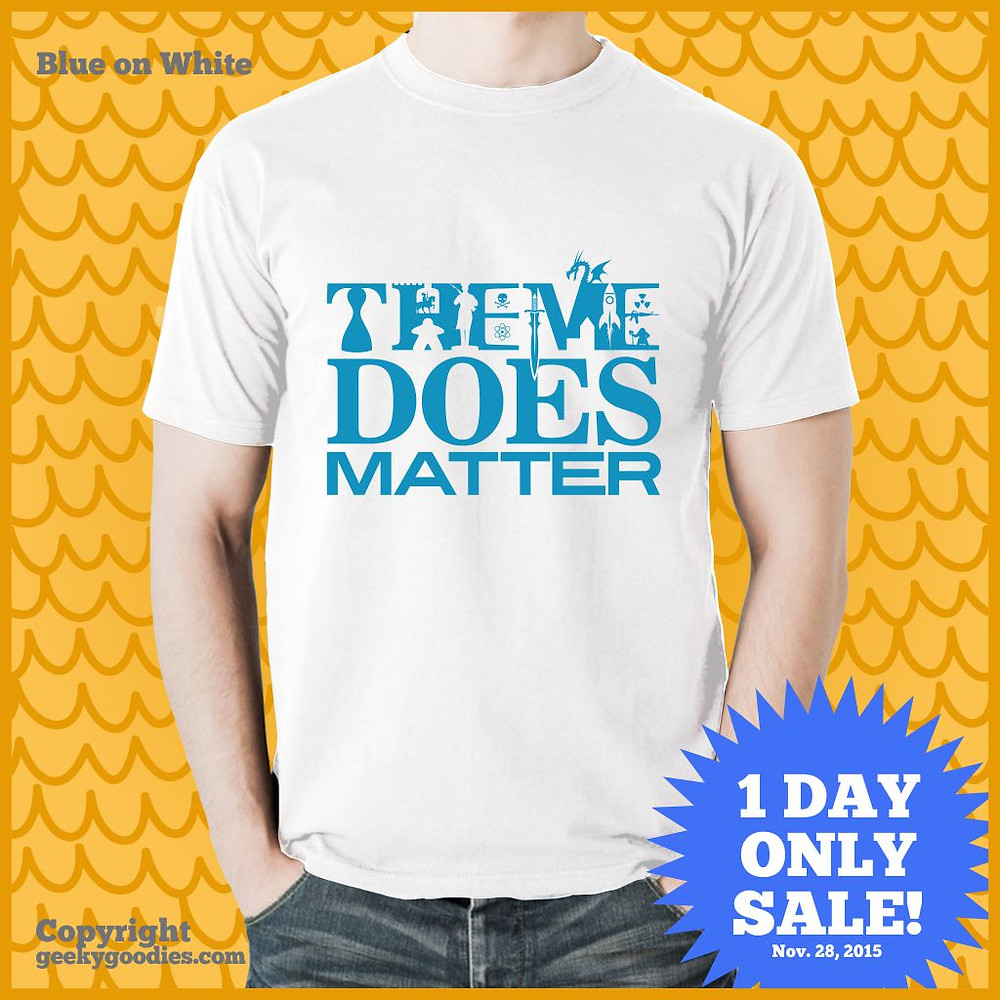 Theme Does Matter   Board Game T-shirts   Geeky Goodies