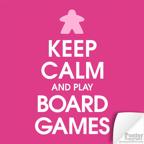 keep calm and play board games poster
