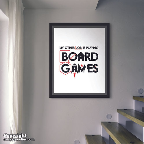 My Other Job is PLAYING Board Games Poster
