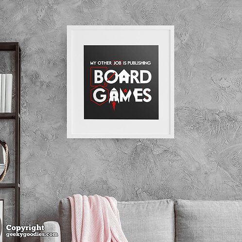 My Other Job is PUBLISHING Board Games Poster
