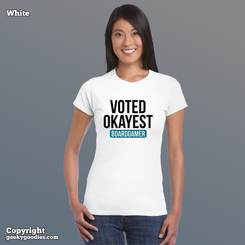 Voted Okayest Boardgamer Ladies White FITTED Tee