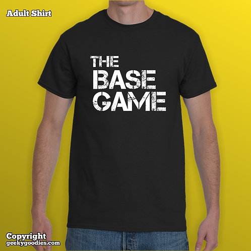 The Base Game (2-Line Version) Mens/Unisex T-shirt (Matching Family T-shirts)