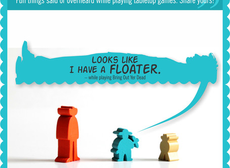 Board Game Quote of the Week - Bring Out Yer Dead