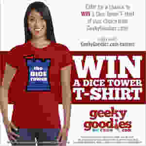 Enter for a chance to WIN a Dice Tower T-shirt of your choice from GeekyGoodies.com   Geeky Goodies Giveaway