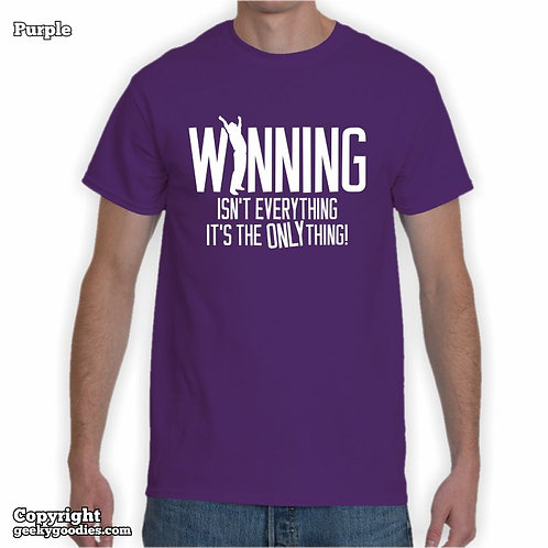 Winning Isn't Everything It's The Only Thing Men's T-shirt