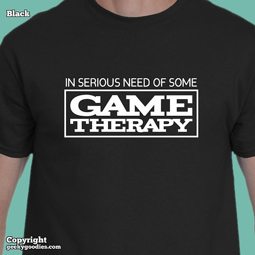 In Serious Need of Some Game Therapy Mens/Unisex T-shirts
