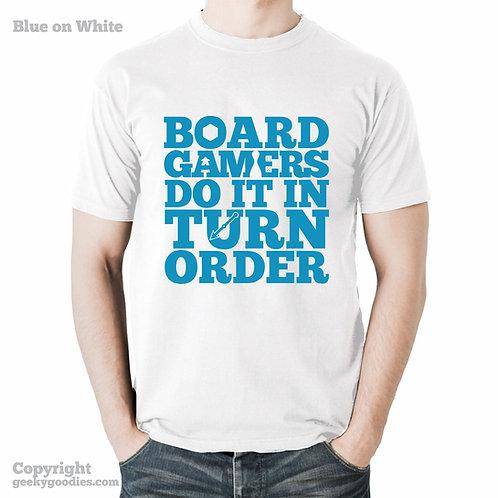 Board Gamers Do It In Turn Order Men's / Unisex White T-Shirt