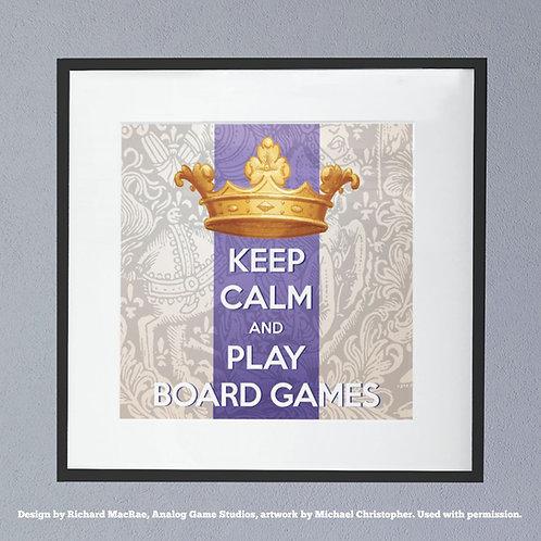 Keep Calm and Play Board Games Posters (King of Indecision Art)
