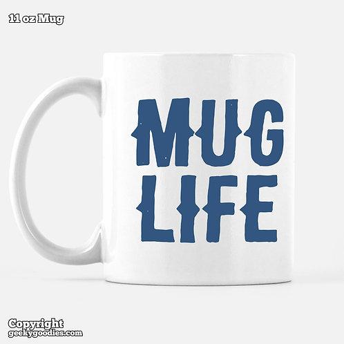 MUG LIFE Mugs