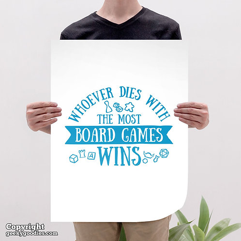 Whoever Dies with the Most Board Games Wins Poster