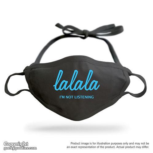 La La La I'm Not Listening Adjustable Cloth Face Mask
