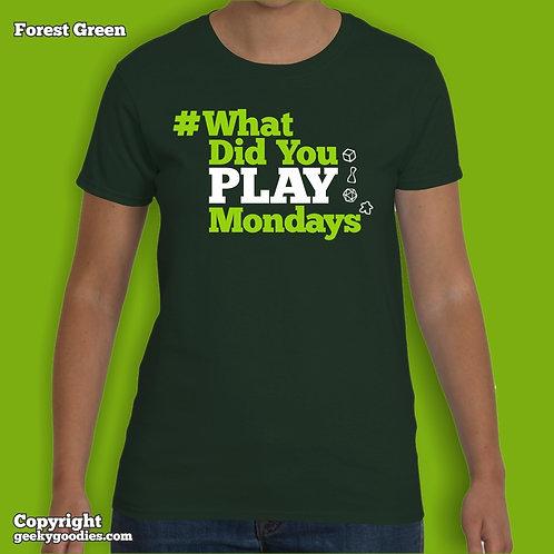 What Did You Play Mondays (#WhatDidYouPlayMondays) Ladies T-shirts