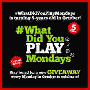 #WhatDidYouPlayMondays is turning 5-years old in October! Stay tuned for a new GIVEAWAY every Monday in October to celebrate!