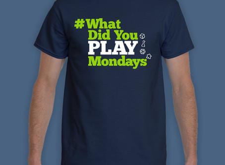 New T-shirt Design: #WhatDidYouPlayMondays