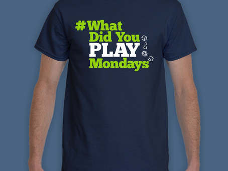 New T-shirt Design: #WhatDidYouPlayMondays