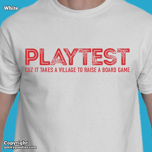 PLAYTEST Cuz It Takes a ViIlage To Raise a Board Game Men's/Unisex White T-shirt