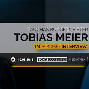 Ihre Fragen an Tauchas Bürgermeister - das Sommerinterview 2018