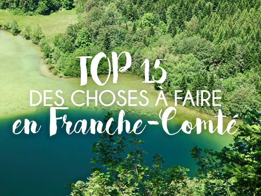 TOP 15 choses à faire en Franche-Comté