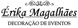 Érika Magalhães Decoração de Eventos