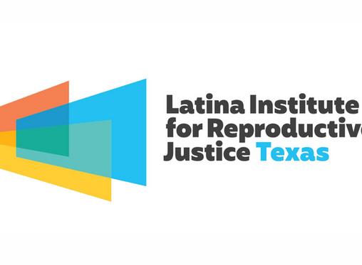 Member Spotlight: Latina Institute for Reproductive Justice Texas