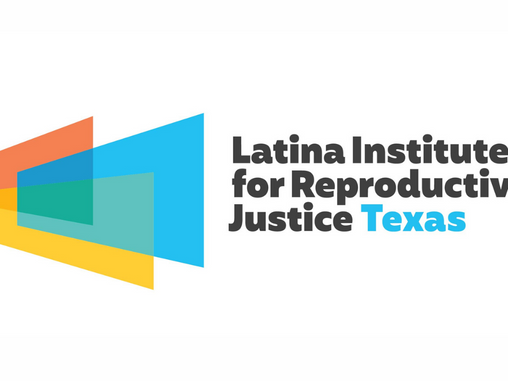 Member Spotlight: Latina Institute for Reproductive Justice Texas