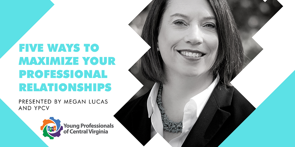 Five Ways to Maximize Your Professional Relationships
