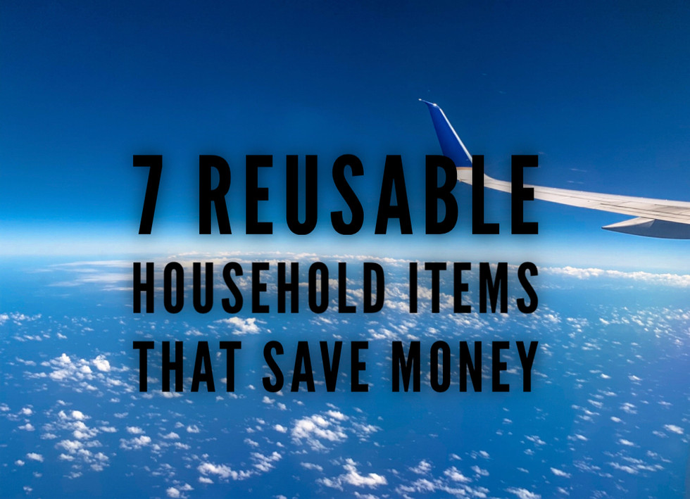 7 Reusable Household Items That Save Money.