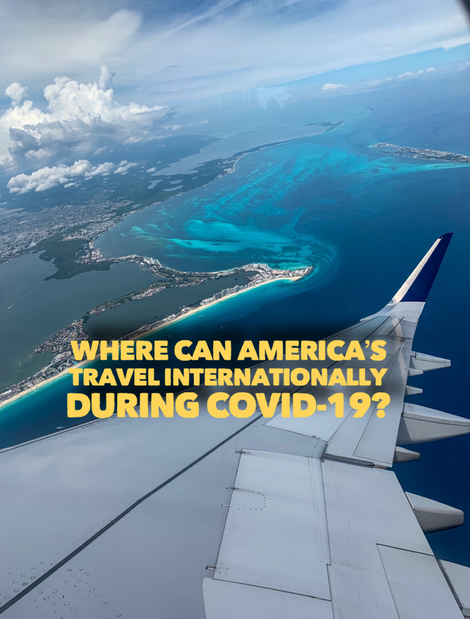Where can Americans travel internationally during COVID-19?