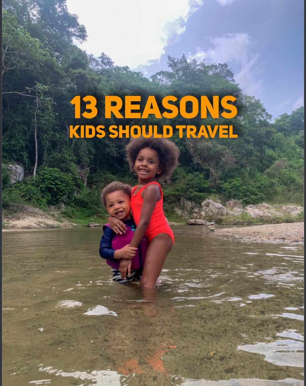 13 Reasons Kids Should Travel