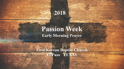 Passion Week Early Morning Prayer