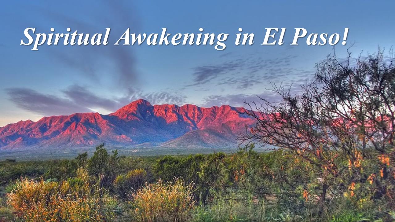 Spiritual Awakening in El Paso!