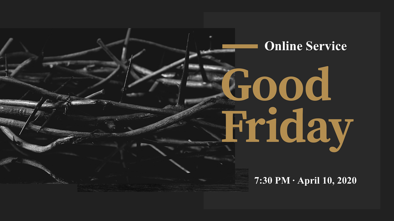 2020-04-10 Fri Good Friday Night Service