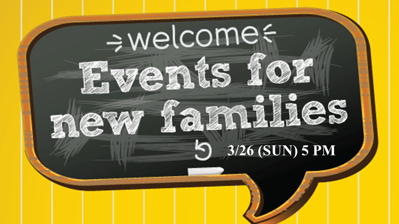 Welcome! New Families!