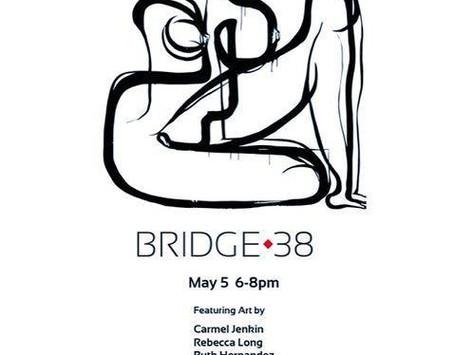 Bridge 38 Exhibition | Opening Night