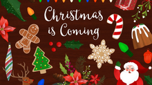 CHRISTMAS IS A COMING!