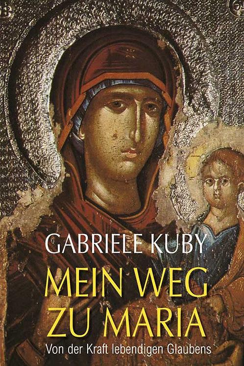 Mein Weg zu Maria - Von der Kraft des lebendigen Glaubens