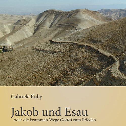 Jakob und Esau oder die krummen Wege Gottes zum Frieden