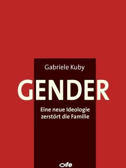 Gender – Eine neue Ideologie zerstört die Familie