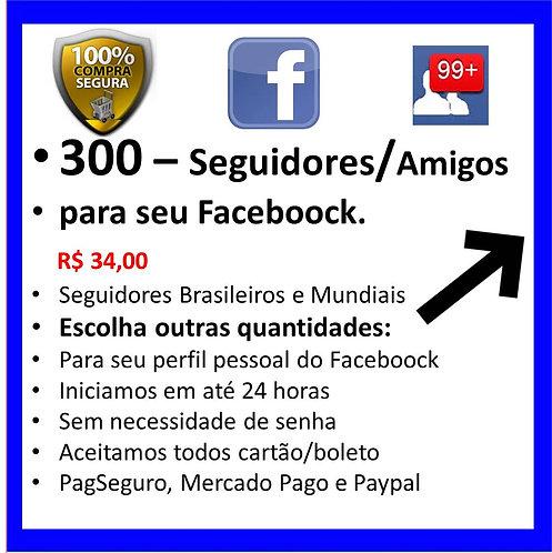 300 - Seguidores/Amigos Faceboock