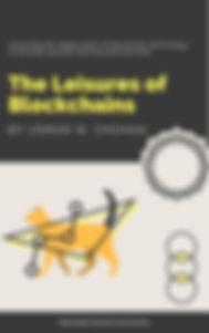 The Leisures of Blockchains.jpg