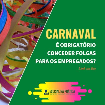 Carnaval 2021, mesmo sem festas e desfiles é obrigatório conceder folgas para os empregados?