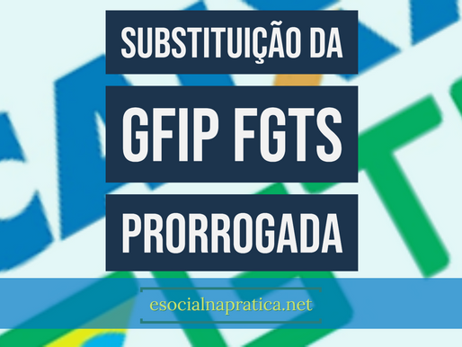 CAIXA PRORROGA A SUBSTITUIÇÃO DA GFIP FGTS ATÉ OUT/2019