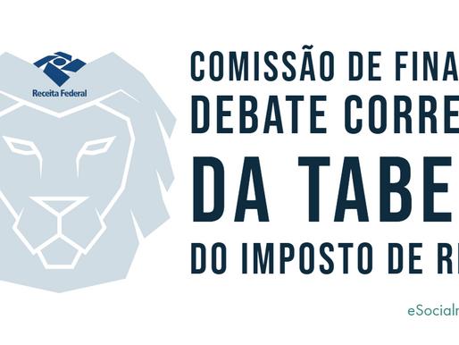 Comissão de Finanças debate correção da tabela do imposto de renda