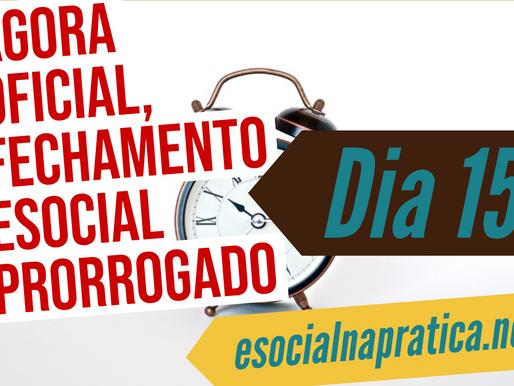 Agora oficial, fechamento do eSocial prorrogado para dia 15 do mês seguinte
