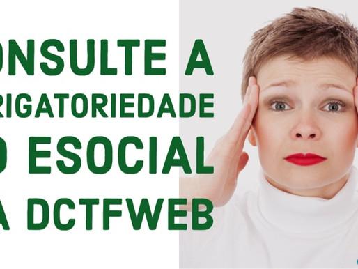 Consulta Obrigatoriedade ao eSocial e à DCTFWeb já está disponível