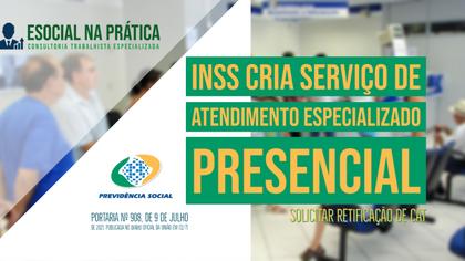 INSS cria serviço de Atendimento Especializado
